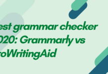 Best grammar checker 2020 Grammarly vs ProWritingAid