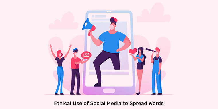 Ethical Use of Social Media to Spread Words